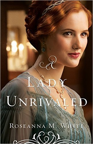 A Lady Unrivaled by Roseanna White