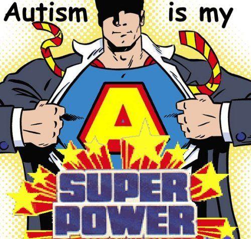 Autism-is-my-superpower.jpg (500×477):