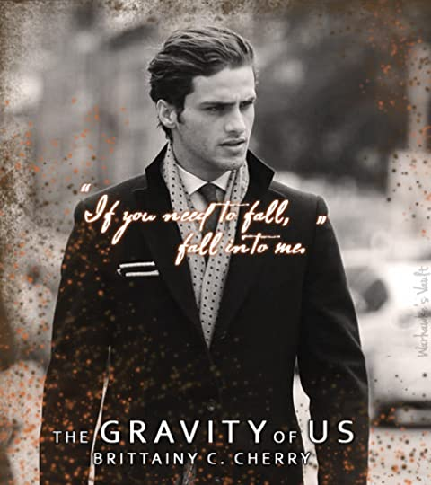 The Gravity of Us (Elements, #4) by Brittainy C  Cherry