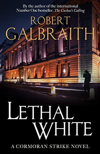 Lethal White by Robert Galbraith (UK Edition)