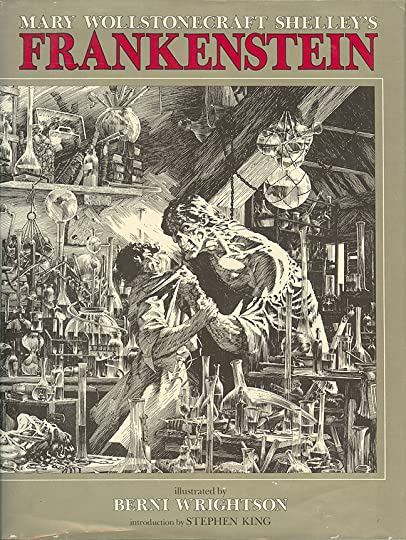 Frankenstein Illustrated By The Great Berni Wrightson From Marvel Comics With An Introduction Stephen King Passed Away Early This Year