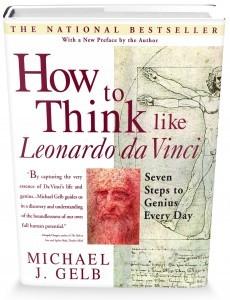 How To Think Like Leonardo da Vinci by Michael J. Gelb