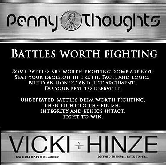 Penny Thoughts, Battles worth fighting, Vicki Hinze