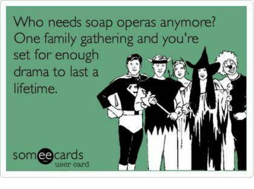 who-needs-soap-operas-anymore-one-family-gathering-and-youre-161