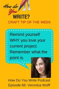 Bestselling author Veronica Wolff talks about finding your writing community, about treadmill desks, and about how to remember what you love about the project you're writing right now.
