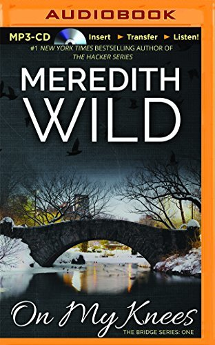 02081715 d0wnload on my knees pdfaudiobook by meredith wild download link my knees bridge meredith wildpdf fandeluxe Gallery