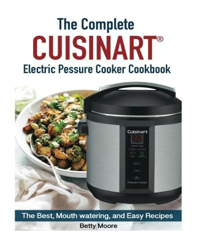 22142141 d0wnload the complete cuisinart electric pressure cooker the complete cuisinart electric pressure cooker cookbook forumfinder Choice Image