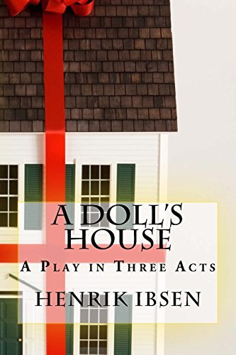 the idea of change in a dolls house a play by henrik ibsen A dolls house by henrik ibsen 67 pages a dolls house by henrik ibsen uploaded by s shahbaz connect to download get docx a dolls house by henrik ibsen.