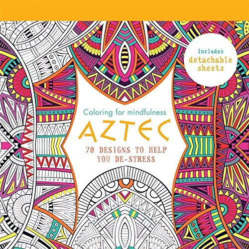 Aztec 70 Designs To Help You De Stress Coloring For Mindfulness Is Available In PDF And Audiobook Format