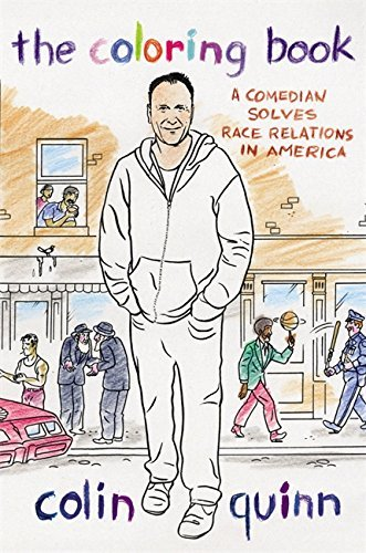 29100741 Discussion 1 View D0WNLOAD The Coloring Book PDF AUDIOBOOK By Colin Quinn