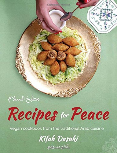 01100456 d0wnload recipes for peace vegan cookbook based on the recipes for peace vegan cookbook based on the traditional arabic cuisine bilingual arabic and forumfinder Choice Image