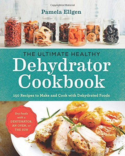 42100352 d0wnload the ultimate healthy dehydrator cookbook pdf the ultimate healthy dehydrator cookbook forumfinder Gallery