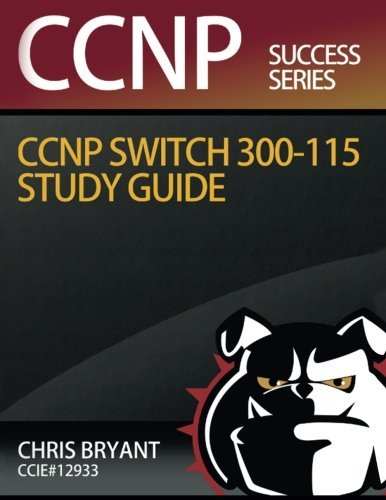 1517351227 d0wnload chris bryants ccnp switch 300 115 study guide chris bryants ccnp switch 300 115 study guide fandeluxe Image collections