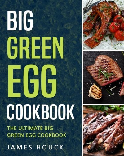 0996696040 d0wnl0ad big green egg pdfaudiobook by james houck download link big green egg cookbook recipespdf forumfinder Images