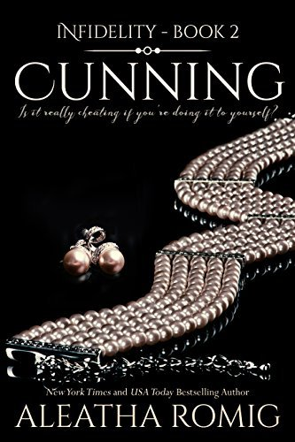 B015wyinra downioad cunning pdfaudiobook by aleatha romig cunning infidelity book 2 is available in pdf and audiobook format solutioingenieria Images