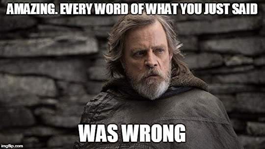 Luke Skywalker saying Amazing, every word that you just said was wrong