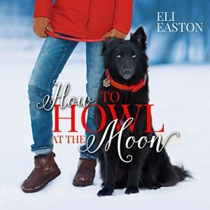 How To Howl At The Moon, Eli Easton, Audio Book, RJ Scott