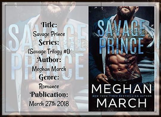 Savage Prince (Savage Trilogy, #1) by Meghan March