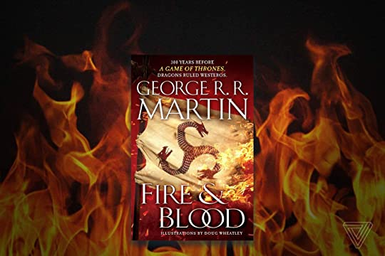 Fire & Blood (A Targaryen History, #1) by George R R  Martin