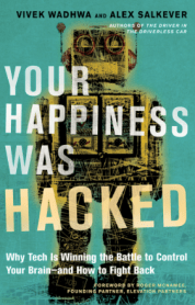 Alex Salkever and Vivek Wadhwa Your Happiness Was Hacked