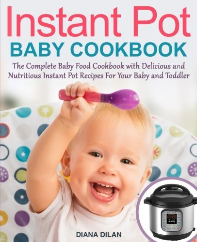 1986506843 dwld instant pot cookbook for babies pdf by diana instant pot cookbook for babies forumfinder Gallery