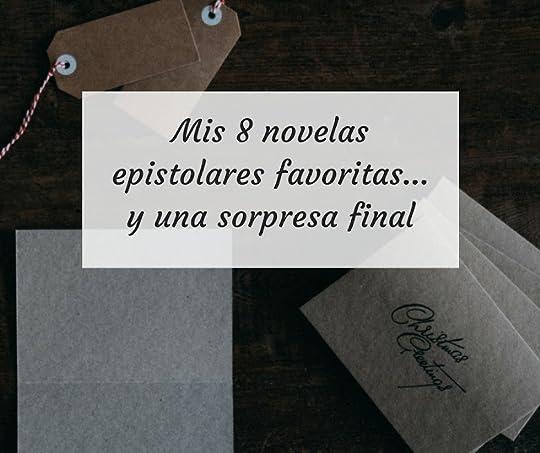 Mis 8 novelas epistolares favoritas... y una sorpresa final