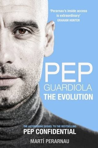 BOOK REVIEW: Pep Guardiola – The Evolution by Martí Perarnau
