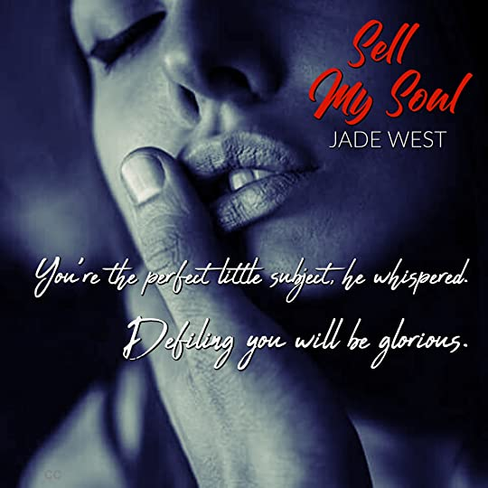 Sell My Soul (Sixty Days, #1) by Jade West