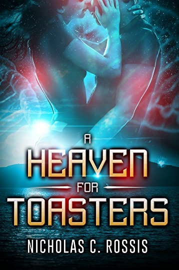 A Heaven for Toasters cover   From the blog of Nicholas C. Rossis, author of science fiction, the Pearseus epic fantasy series and children's books