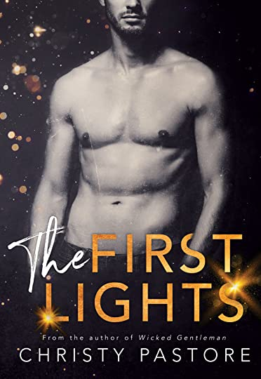 ebook cover of The First Lights by Christy Pastore, shirtless man on dark background