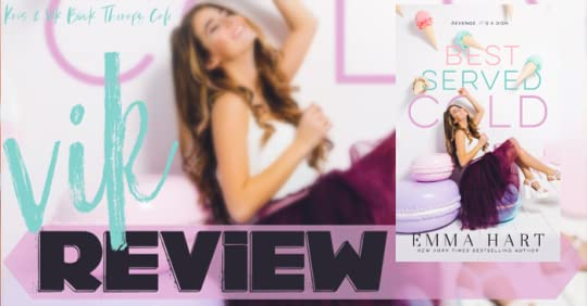 REVIEW & EXCERPT: BEST SERVED COLD by Emma Hart