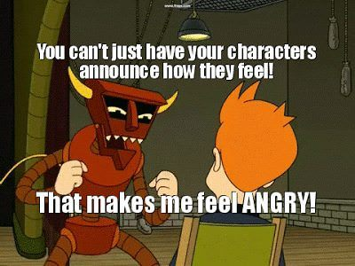 The Robot Devil from Futurama confronts Fry, saying, 'You can't just have your characters announce how they feel! That makes me feel angry!