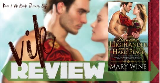 REVIEW, EXCERPT & GIVEAWAY: BETWEN A HIGHLANDER AND A HARD PLACE by Mary Wine