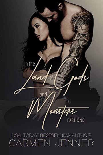 In the Land of Gods and Monsters, Part One by Carmen Jenner