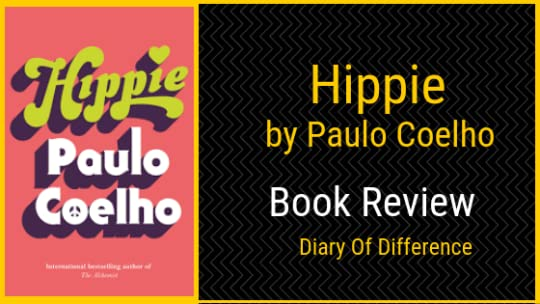hippie is the autobiography by paulo coelho written in third person this is a story about people that travel the world wear funny clothes and flowers in