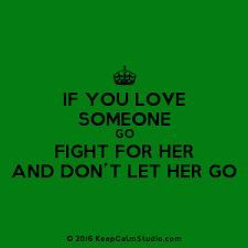 if you love her don't let her go