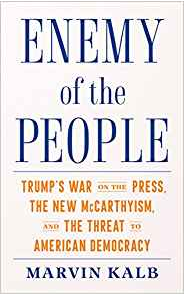 Book Title: Enemy of the People: Trump's War on the Press, the New McCarthyism, and the Threat to American Democracy
