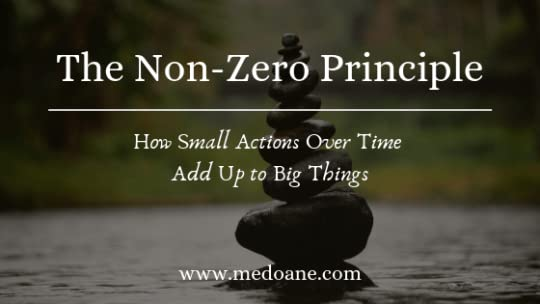 We all get overwhelmed by the sheer volume of *things* we need to do. I have a simple system for getting those things done. I call it the non-zero principle.
