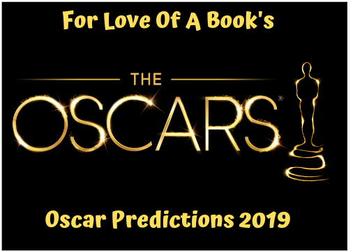 For Love of a Book - Archives: Oscar Predictions 2019