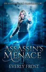 Everly Frost, Assassin's Menace, Assassin's Magic, fantasy fiction, urban fantasy, young adult books, YA