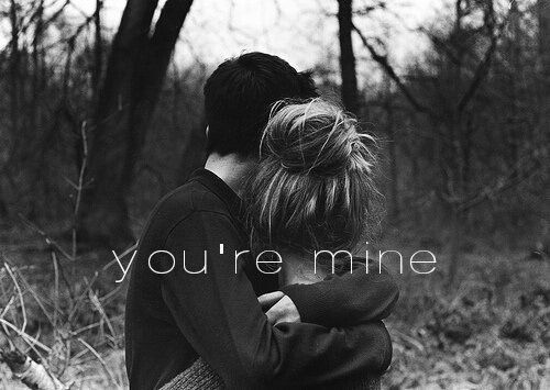 You're mine. I'm yours.