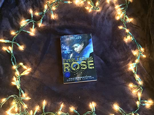 The Everlasting Rose The Belles 2 By Dhonielle Clayton