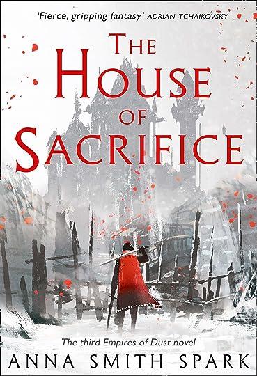 The House of Sacrifice by Anna Smith Spark