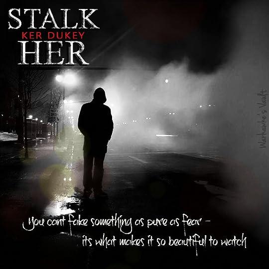Stalk Her by Ker Dukey