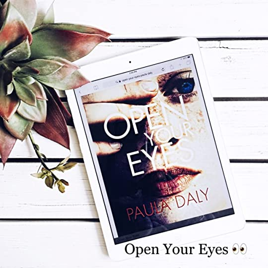 Open Your Eyes And Really See Stars >> Open Your Eyes By Paula Daly