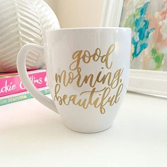 Coffee Mug - Good Morning Beautiful- Ceramic Coffee Mug - Gift for Her - Birthday Gift Idea - Office