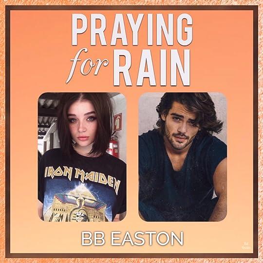Praying for Rain (The Rain Trilogy, #1) by B B  Easton