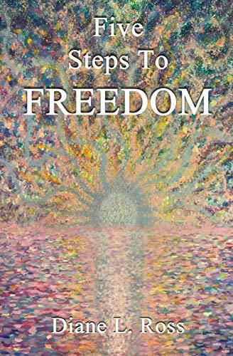 Five Steps to Freedom by [Ross, Diane]