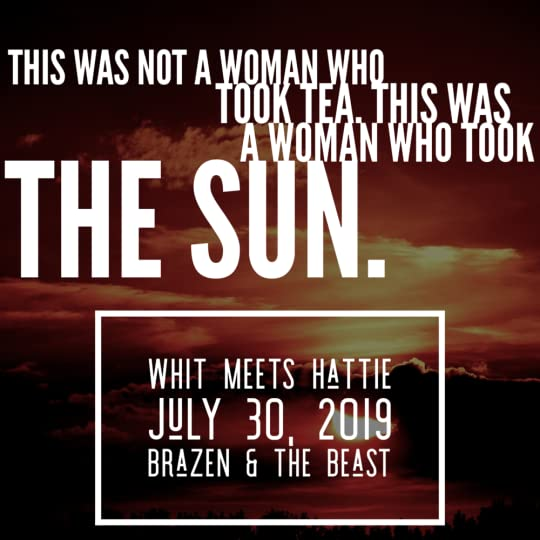 This was not a woman who took tea. This was a woman who took the sun.