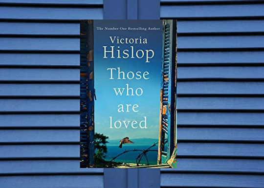 Victoria Hislop Those Who Are Loved